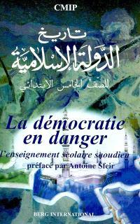 La démocratie en danger : l'enseignement scolaire saoudien : extraits de manuels scolaires