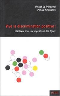 La discrimination positive : plaidoyer pour une démocratie citoyenne
