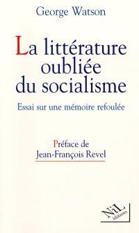 La littérature oubliée du socialisme : essai pour une mémoire refoulée