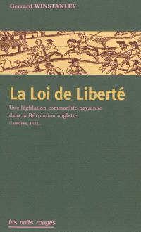 La loi de liberté : une législation communiste paysanne dans la Révolution anglaise, Londres, 1652