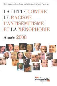 La lutte contre le racisme, l'antisémitisme et la xénophobie : année 2008