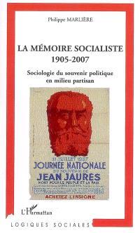 La mémoire socialiste : 1905-2007