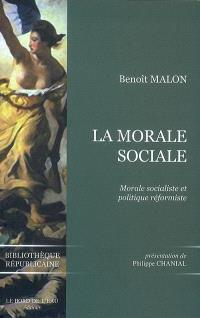 La morale sociale : morale socialiste et politique réformiste : textes choisis