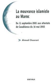 La mouvance islamique au Maroc : du 11 septembre 2001 aux attentats de Casablanca du 16 mai 2003