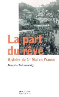 La part du rêve : histoire du 1er Mai en France