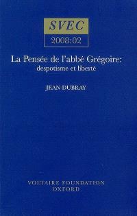 La pensée de l'abbé Grégoire : despotisme et liberté