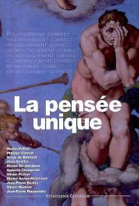 La pensée unique : actes de la XIVe Université d'été de Renaissance catholique, Villepreux, juillet 2005