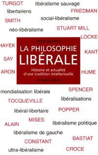 La philosophie libérale : histoire et actualité d'une tradition intellectuelle