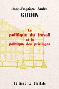La politique du travail et la politique des privilèges