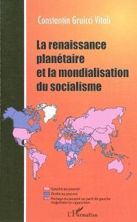 La renaissance planétaire et la mondialisation du socialisme