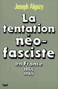 La Tentation néo-fasciste en France : 1944-1965