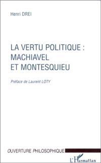 La vertu politique, Machiavel et Montesquieu