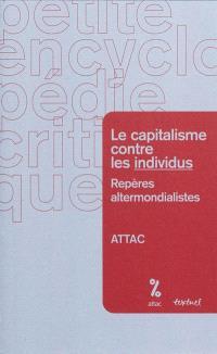 Le capitalisme contre les individus : repères altermondialistes