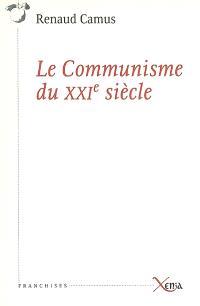 Le communisme du XXIe siècle; Précédé de La deuxième carrière d'Adolf Hitler; Suivi de Que va-t-il se passer ?