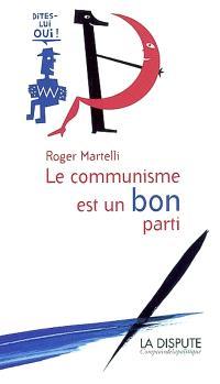 Le communisme est un bon parti : dites-lui oui !