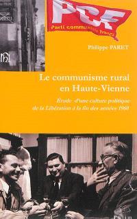 Le communisme rural en Haute-Vienne : étude d'une culture politique, de la Libération à la fin des années 1960