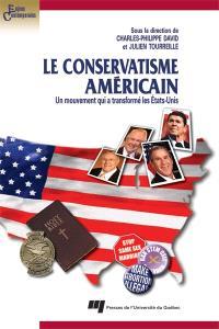 Le conservatisme américain  : un mouvement qui a transformé les États-Unis