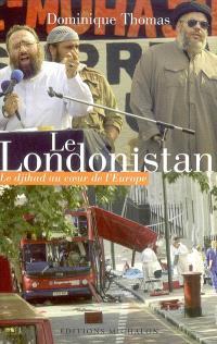 Le Londonistan : le djihad au coeur de l'Europe