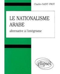 Le nationalisme arabe : alternative à l'intégrisme