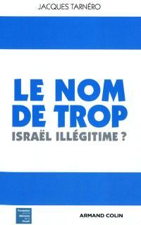 Le nom de trop : Israël illégitime ?