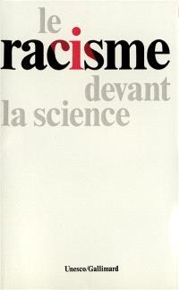 Le racisme devant la science