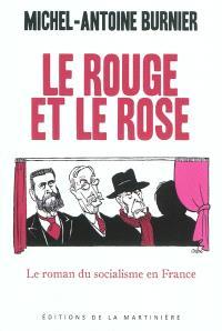 Le rouge et le rose : le roman du socialisme en France