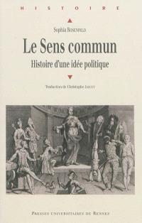 Le sens commun : histoire d'une idée politique