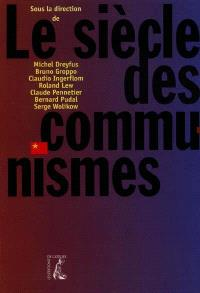 Le siècle des communismes : et si le livre noir n'avait pas tout dit