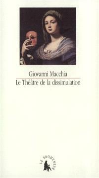 Le Théâtre de la dissimulation : de Don Giovanni à Don Rodrigo : scénarios du XVIIe siècle