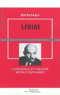 Lénine : conscience et volonté révolutionnaires : anthologie