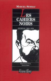 Les cahiers noirs : journal 1905-1922 : d'après les manuscrits originaux conservés à l'Office universitaire de recherche socialiste (OURS)