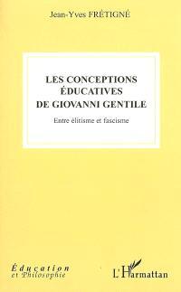 Les conceptions éducatives de Giovanni Gentile : entre élitisme et fascisme