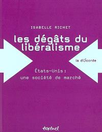 Les dégâts du libéralisme : Etats-Unis, une société de marché