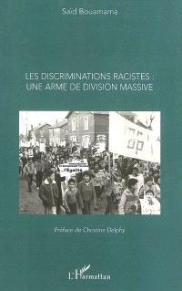 Les discriminations racistes : une arme de division massive