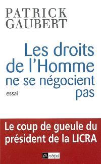 Les droits de l'homme ne se négocient pas