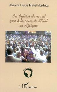 Les Eglises de réveil face à la crise de l'Etat en Afrique