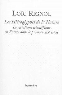 Les hiéroglyphes de la nature : le socialisme scientifique en France dans le premier XIXe siècle
