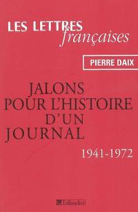 Les Lettres françaises : jalons pour l'histoire d'un journal : 1941-1972
