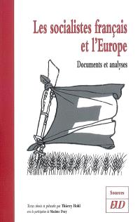 Les socialistes français et l'Europe, 1945-2005 : documents et analyses