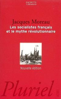Les socialistes français et le mythe révolutionnaire