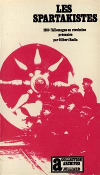 Les spartakistes : 1918, l'Allemagne en révolution