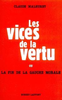 Les vices de la vertu ou la fin de la gauche morale