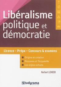 Libéralisme politique et démocratie : licence, prépa, concours & examens