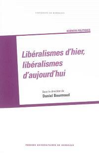 Libéralismes d'hier, libéralismes d'aujourd'hui : actes de la journée d'étude à l'Université Bordeaux IV, 20 octobre 2011