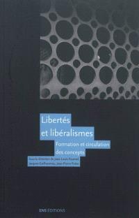 Libertés et libéralismes : formation et circulation des concepts