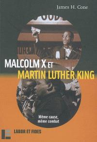 Malcolm X et Martin Luther King : même cause, même combat