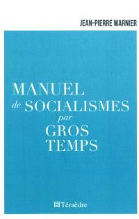 Manuel de socialismes par gros temps