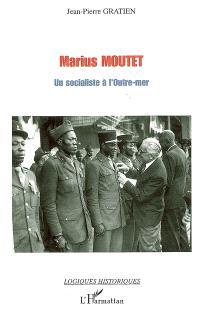 Marius Moutet : un socialiste à l'outre-mer