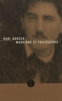 Marxisme et philosophie; Suivi de L'état actuel du problème : Marxisme et philosophie, anti-critique par la même occasion