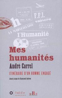 Mes humanités : itinéraire d'un homme engagé